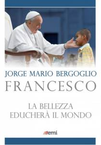 la-bellezza-educherà-il-mondo-francesco