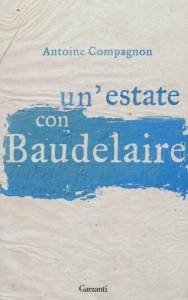 un-estate-con-baudelaire-antoine-compagnon