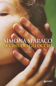 Se chiudo gli occhi Simona Sparaco