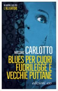 Blues per cuori fuorilegge e vecchie puttane-Massimo Carlotto