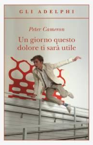 un giorno questo dolore ti sarà utile-Peter Cameron