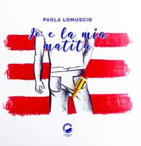 io e la mia matita-Paola Lomuscio