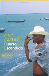 Puerto Escondido di Pino Cacucci
